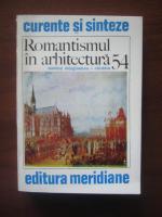 Anticariat: Monica Margineanu-Carstoiu - Romantismul in arhitectura