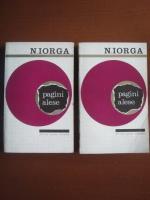 Anticariat: Nicolae Iorga - Pagini alese (2 volume)