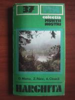 Anticariat: O. Marcu, Z. Racz, A. Cioaca - Harghita (colectia Muntii Nostri)