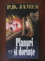 Anticariat: P. D. James - Planuri si dorinte