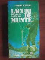 Paul Decei - Lacuri de munte (Drumetie si pescuit, 1981)
