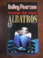 Ridley Pearson - Nume de cod: Albatros