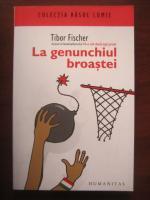 Anticariat: Tibor Fischer - La genunchiul broastei