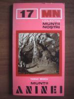 Vasile Sencu - Muntii Aninei (colectia Muntii Nostri)