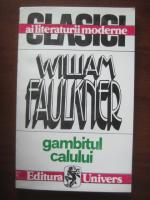 Anticariat: William Faulkner - Gambitul calului
