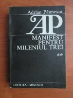 Adrian Paunescu - Manifest pentru mileniul trei (volumul 2)