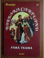 Barbara Cartland - Fara teama