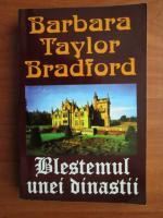 Barbara Taylor Bradford - Blestemul unei dinastii