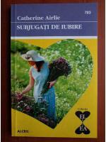 Anticariat: Catherine Airlie - Subjugati de iubire
