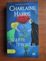 Charlaine Harris - Moarte in familie
