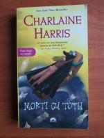 Charlaine Harris - Morti cu totii