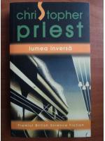 Christopher Priest - Lumea inversa