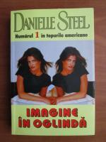 Danielle Steel - Imagine in oglinda