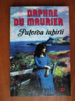 Anticariat: Daphne du Maurier - Puterea iubirii