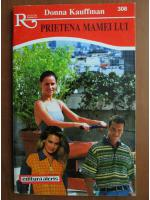 Anticariat: Donna Kauffman - Prietena mamei lui