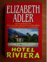Anticariat: Elizabeth Adler - Hotel Riviera