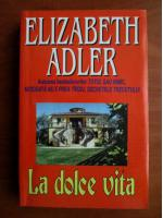 Elizabeth Adler - La dolce vita