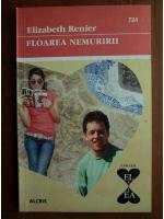 Anticariat: Elizabeth Renier - Floarea nemuririi