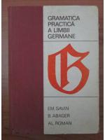 Anticariat: Emilia Savin - Gramatica practica a limbii germane