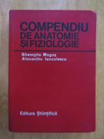 Gheorghe Mogos - Compediu de anatomie si fiziologie