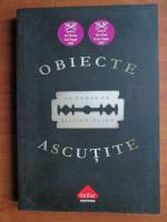 Gillian Flynn - Obiecte ascutite