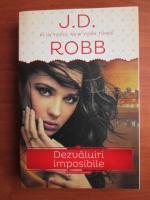 J. D. Robb - Dezvaluiri imposibile