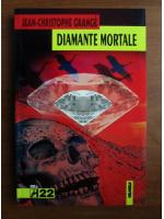Anticariat: Jean-Christophe Grange - Diamante mortale