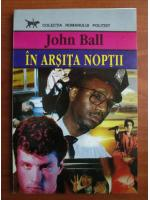 Anticariat: John Ball - In arsita noptii