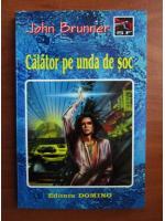John Brunner - Calator pe unda de soc