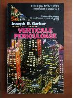 Anticariat: Joseph R. Garber - Verticale periculoase