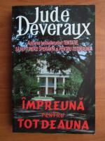 Anticariat: Jude Deveraux - Impreuna pentru totdeauna