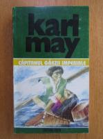 Anticariat: Karl May - Opere, volumul 41. Capitanul garzii imperiale