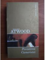 Margaret Atwood - Povestirea cameristei