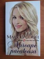 Anticariat: Mary Balogh - Aproape pacatoasa