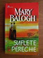 Mary Balogh - Suflete pereche