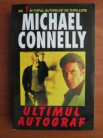 Anticariat: Michael Connelly - Ultimul autograf