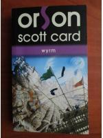Orson Scott Card - Wyrm