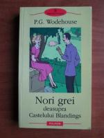 Anticariat: P. G. Wodehouse - Nori grei deasupra Castelului Blandings