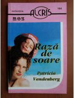 Anticariat: Patricia Vandenberg - Raza de soare