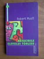Robert Musil - Ratacirile elevului Torless