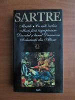 Sartre - Mustele. Cu usile inchise. Morti fara ingropaciune. Diavolul si bunul Dumnezeu. Sechestratii din Altona