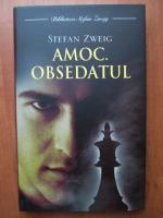 Anticariat: Stefan Zweig - Amoc. Obsedatul