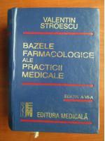 Anticariat: Valentin Stroescu - Bazele farmacologice ale practicii medicale