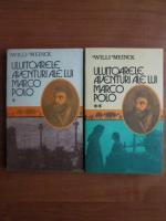 Willi Meinck - Uluitoarele aventuri ale lui Marco Polo (2 volume)