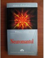 Anticariat: William Gibson - Neuromantul