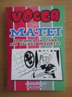 Anticariat: Alecs Nastoiu - Vocea lui Matei, volumul 1. Duminica in care am salvat planeta