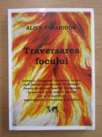 Anticariat: Alice Panaiodor - Traversarea focului