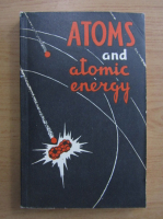 Anticariat: Atoms and atomic energy
