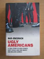 Ben Mezrich - Ugly americans