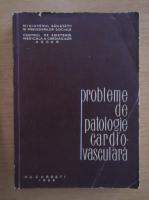 Anticariat: C. C. Iliescu - Probleme de patologie cardiovasculara